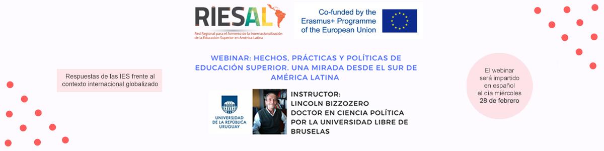 Webinar: Hechos, prácticas y políticas de educación superior. Una mirada desde el sur de América Latina - miércoles 28 de febrero