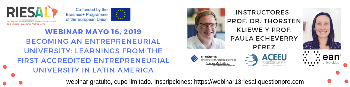 Webinar mayo 16, 2019 Becoming an entrepreneurial university: Learnings from the first accredited entrepreneurial university in Latin America